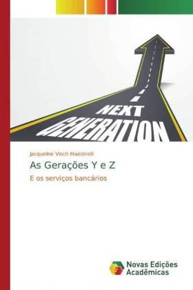 As Gerações Y e Z - E os serviços bancários - Vloch Maestrelli, Jacqueline